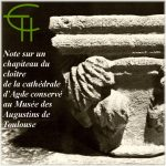 Note sur un chapiteau du cloître de la cathédrale d'Agde conservé au Musée des Augustins de Toulouse