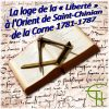 La Loge de la « Liberté » à l'Orient de Saint-Chinian de la Corne 1781-1787