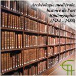 Archéologie médiévale, histoire de l'art Bibliographie (1984-1988)