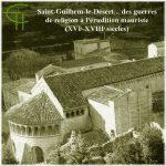 Saint-Guilhem-le-Désert: des guerres de religion à l'érudition mauriste