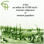 A Sète au milieu du XVIII<sup>e</sup> siècle: tensions religieuses et émotion populaire