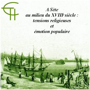 1989-1990-13-sete-milieu-XVIIIe-siecle-tensions-religieuses-emotion-populaire