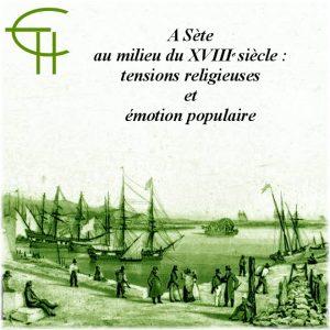 A Sète au milieu du XVIIIe siècle: tensions religieuses et émotion populaire