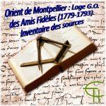 Orient de Montpellier: Loge G.O. des Amis Fidèles (1779-1793)