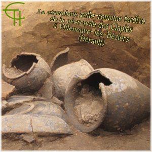 La céramique gallo-romaine tardive de la nécropole des Clapiès à Villeneuve-lès-Béziers (Hérault)