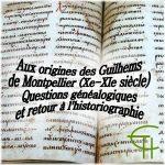 Aux origines des Guilhems de Montpellier (X<sup>e</sup>-XI<sup>e</sup> siècle).