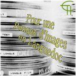 Pour une Banque d'Images en Languedoc Sources et ressources des archives filmées