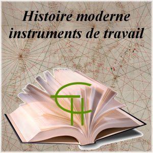 Histoire moderne : Instruments de travail
