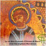 La vie dans le monde d'Etienne de Muret et la vita Stephani Muretensis