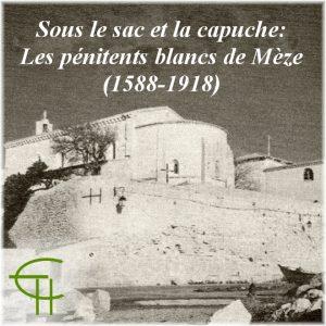 1993-04-sous-le-sac-et-la-capuche-les-penitents-blancs-de-meze-1588-1918