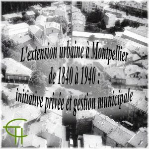 1993-07-l-extension-urbaine-a-montpellier-de-1840-a-1940-initiative-privee