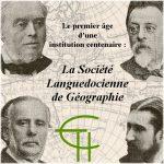 Le premier âge d'une institution centenaire, La Société Languedocienne de Géographie