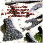Thésaurisations et paléomonnaies du Bronze final méridional et du Launacien