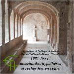 1985-1994, Saint-Guilhem-le-Désert, incertitudes, hypothèses et recherches en cours