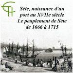 Sète, naissance d'un port au XVII<sup>e</sup> siècle. Le peuplement de Sète de 1666 à 1715