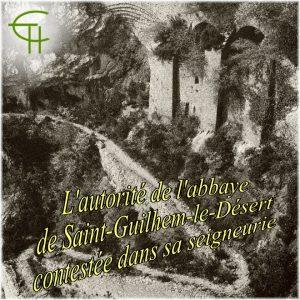 1994-08-l-autorite-de-l-abbaye-de-saint-guilhem-le-desert-contestee-dans-sa-seigneurie