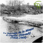 Le barrage de la Meuse à Gignac (Hérault), 1860-1964