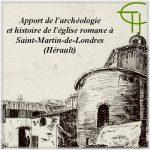 Apport de l'archéologie et histoire de l'église romane à Saint-Martin-de-Londres