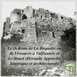 Le château de La Roquette ou de Viviourès à Valflaunès et Le Rouet (Hérault)
