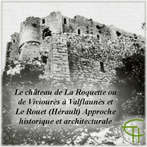 1995-1996-06-le-chateau-de-la-roquette-a-valflaunes-herault-histoire-et-architecture