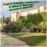 Le pari de l'adaptation contemporaine: le château de Flaugergues aux portes de Montpellier