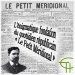 L'énigmatique fondation du quotidien républicain Le «<i>Petit Méridional</i>»