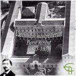 L'architecte montpelliérain Pierre Arribat (1823-1905)