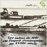 Les salins de Sète ou l'esprit d'entreprise au XVIIIe siècle