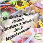 Les cuisines de l'Hérault Pratiques alimentaires et culinaires dans le Languedoc oriental