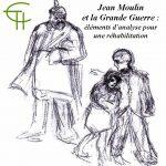 Jean Moulin et la Grande Guerre: éléments d'analyse pour une réhabilitation