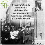 L'inauguration du monument à Alphonse Mas, ancien maire de Béziers une initiative d'Antonin Moulin