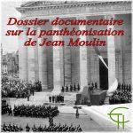Dossier documentaire sur la panthéonisation de Jean Moulin le 19 décembre 1964