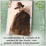 La commémoration du centenaire de la naissance de Jean Moulin: entre mémoire et histoire, le héros humanisé