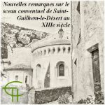 Nouvelles remarques sur le sceau conventuel de Saint-Guilhem-le-Désert au XIII<sup>e</sup> siècle
