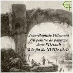 Jean-Baptiste Pillement : Un peintre de paysage dans l'Hérault à la fin du XVIII<sup>e</sup> siècle