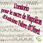 L'oratorio pour le sacre de Napoléon d'Antoine Fabre d'Olivet
