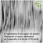 L'exploitation d'un registre de notaire - Toponymie et espace anthropisé dans la région de Clermont-l'Hérault à la fin du XVIe siècle