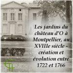 Les jardins du château d'O à Montpellier, au XVIII<sup>e</sup> siècle