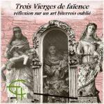 Trois Vierges de faïence : réflexion sur un art biterrois oublié