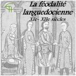 Hélène DÉBAX : La féodalité languedocienne, XIe-XIIe siècles. Serments, hommages et fiefs dans le Languedoc des Trencavel