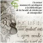 Un trésor manuscrit carolingien à la bibliothèque de la Faculté de Médecine de Montpellier