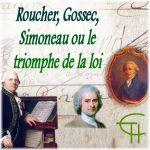 Roucher, Gossec, Simoneau ou le triomphe de la loi