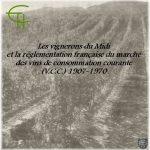 Les vignerons du Midi et la réglementation française du marché des vins de consommation courante (V.C.C.) 1907-1970