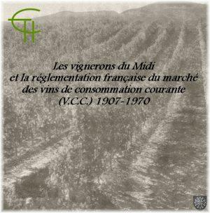 Les vignerons du Midi et la réglementation française du marché des vins de consommation courante (V.C.C.)