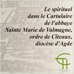 2006-03-le-spirituel-dans-le-cartulaire-de-l-abbaye-sainte-marie-de-valmagne