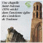 Une chapelle Saint-Fulcran (XIV<sup>e</sup> siècle) dans l'ancienne église des Cordeliers de Toulouse