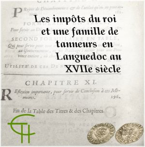 Les impôts du roi et une famille de tanneurs en Languedoc au XVIIe siècle
