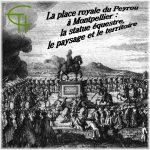 La place royale du Peyrou à Montpellier la statue équestre, le paysage et le territoire