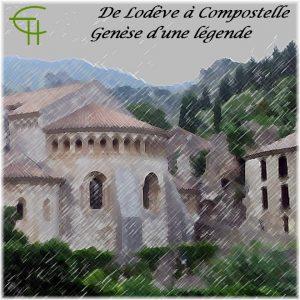 2007-2008-02-de-lodeve-a-compostelle-genese-d-une-legende