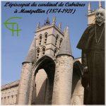 L'épiscopat du cardinal de Cabrières à Montpellier (1874-1921)